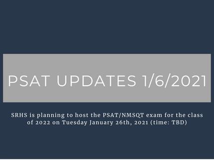 PSAT Updates 1/6/2021