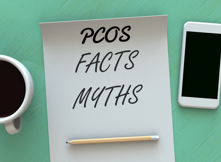 PCOS Facts and Myths:  The Impact on your Fertility & Long Term Health