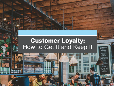 Restaurant Customer Loyalty: Get it and Keep it