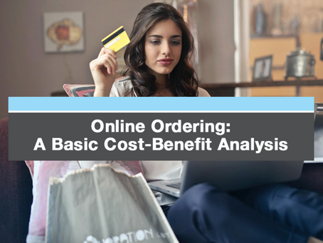 Online Ordering: A Basic Cost-Benefit Analysis
