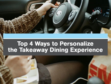 Top 4 Ways to Personalize the Takeaway Dining Experience