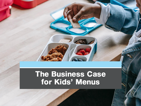 The Business Case for Kids' Menus