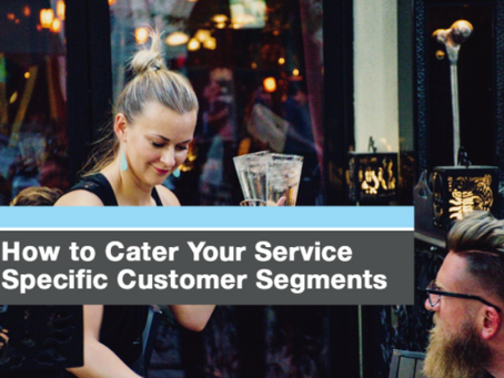 How to Cater your Service Toward Specific Restaurant Segments