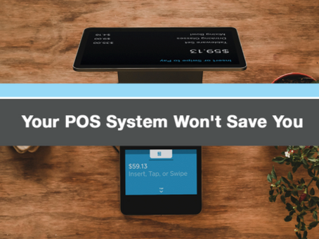 Your POS won't save you...