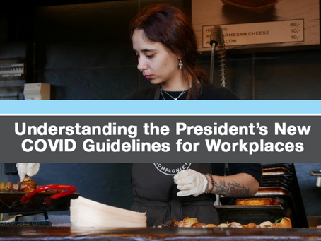 Understanding the President's New COVID Guidelines for Workplaces