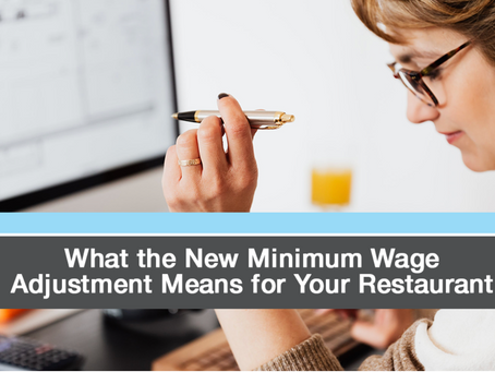 What the New Minimum Wage Adjustment Means for Your Restaurant