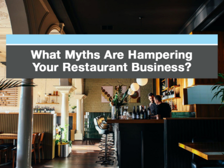 What Myths are Hampering your Restaurant Business?