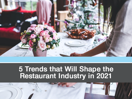 5 Trends That Will Shape the Restaurant World in 2021