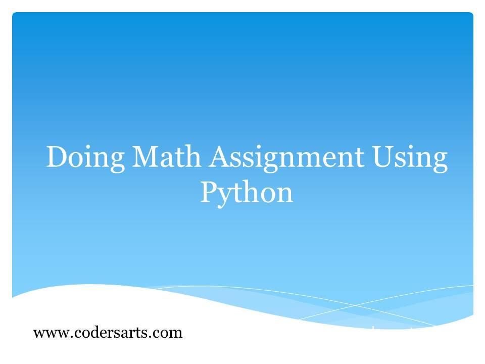 Doing Math Assignment Using Python