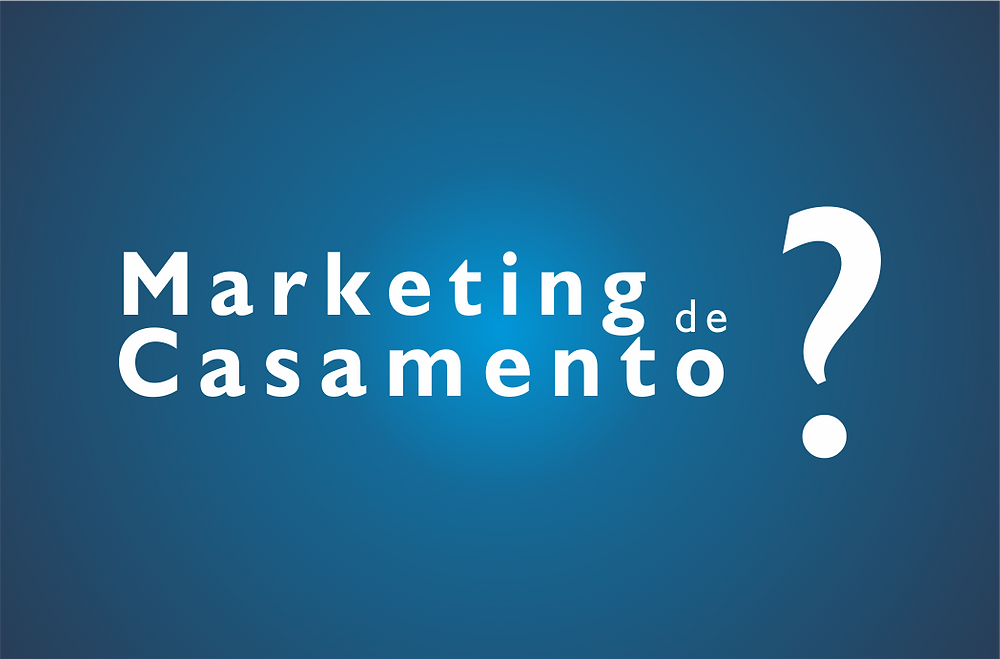 Marketing de Casamento