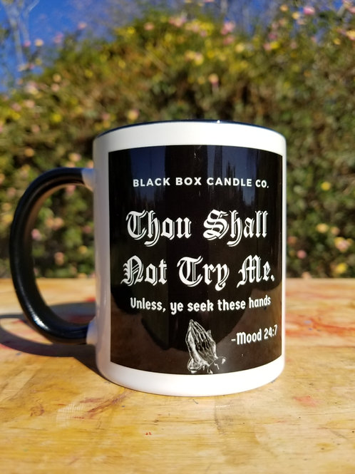 Thou Shall Not... Mug 11oz