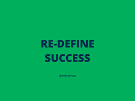 Re-define Success