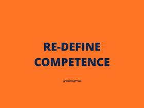 Re-define Competence