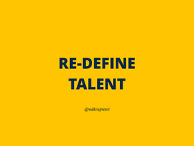 Re-define Talent