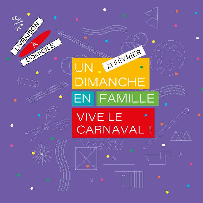 Livraison à domicile   Un dimanche en famille   Pas de Carnaval cette année… Faisons la fête sur le papier !