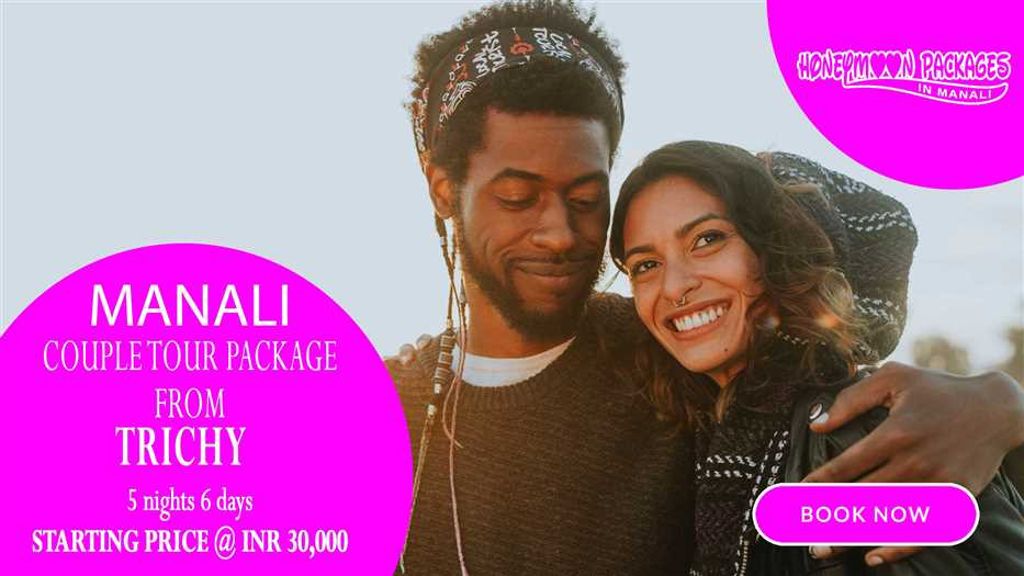 Manali tour package from Trichy