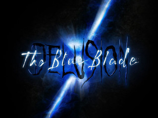 DELUSION: THE BLUE BLADE  is SOLD OUT!