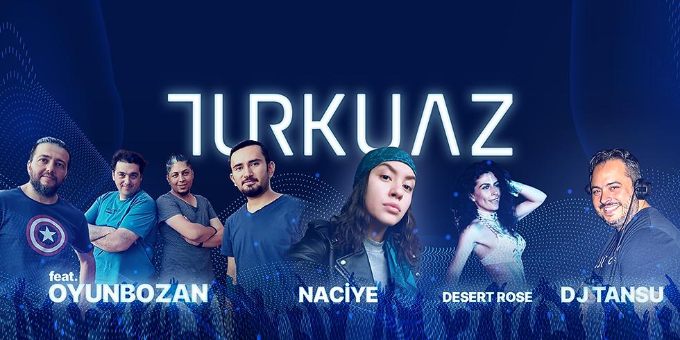 Turkuaz feat. Oyunbozan + Naciye + Desert Rose + DJ Tansu