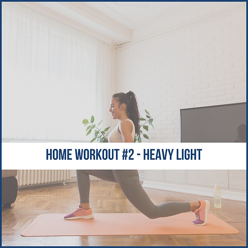 Home Workout #2 -Heavy / Light