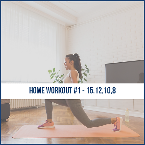 Home Workout #1 - 15,12,10,8