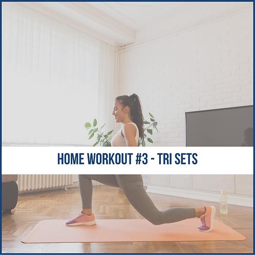 Home Workout #3 - Tri Sets
