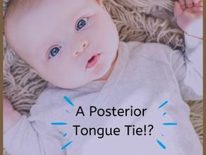 A Posterior Tongue Tie?!