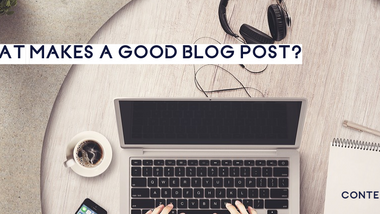 What Makes a Good Blog Post?