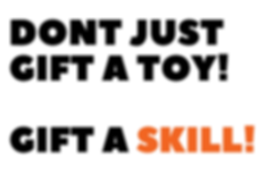 dont just gift a toy! Gift a SKILL.png