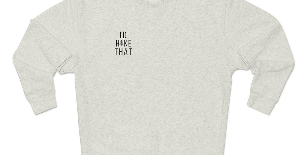 """I'd Hike That"" Crewneck Sweatshirt"