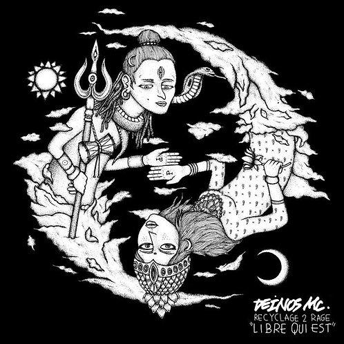"Deinos MC - Recyclage 2 Rage ""LIBRE QUI EST"" (Album)"