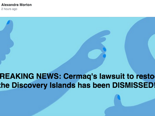 BREAKING NEWS:  Cermaq's lawsuit to restock the Discovery Islands has been DISMISSED!