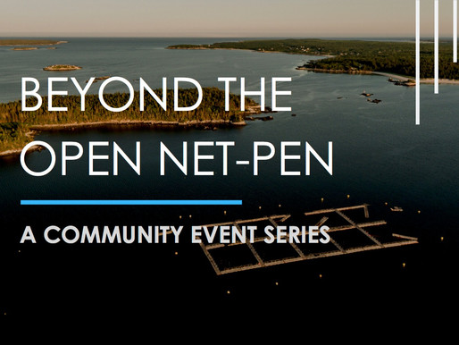 Event Update:  Panel announced for upcoming 'Beyond The Open Net-Pen' Presentation