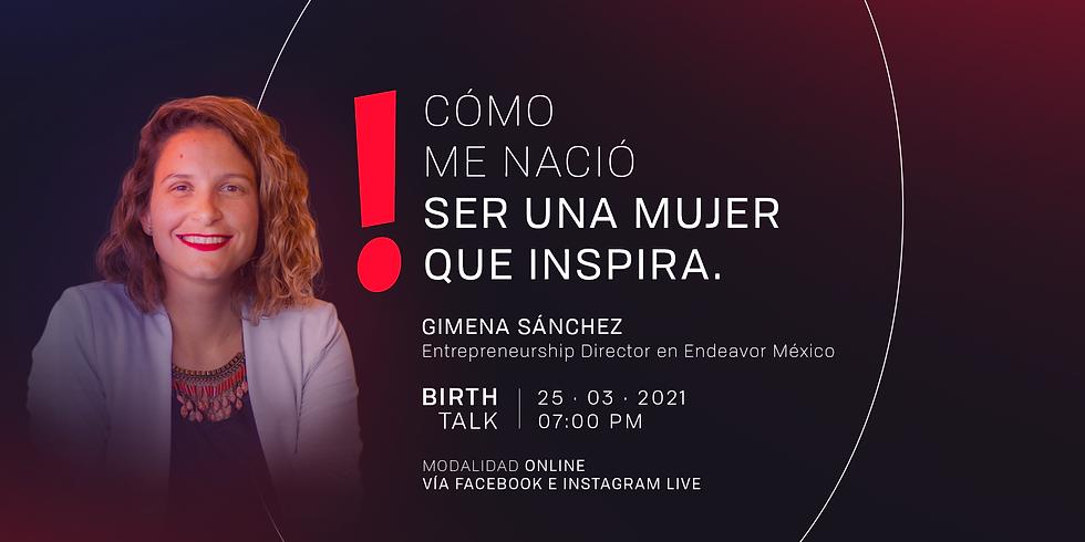 Birth Talk: Cómo me nació ser una mujer que inspira.