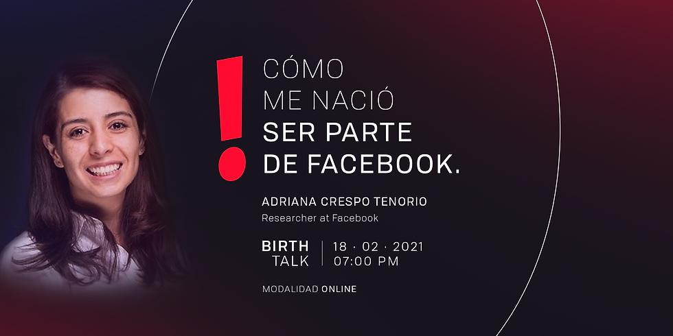 Birth Talk: Cómo me nació ser parte de Facebook.
