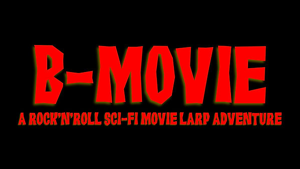 B-Movie logo - a rock'n'roll sci-fi movie larp adventure