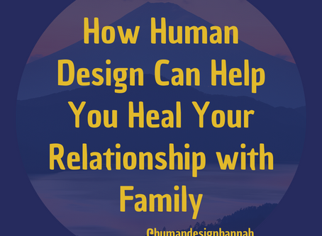 How Human Design Can Help You Heal Relationships With Family