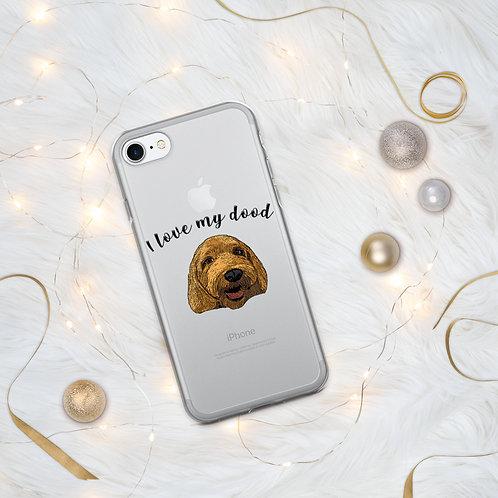 I Love My Dood iPhone Case