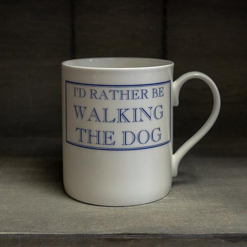 I'd Rather Be Walking The Dog Mug
