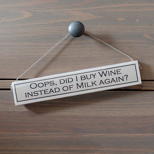 Oops, Did I Buy Wine Instead of Milk Again? Hanging Sign