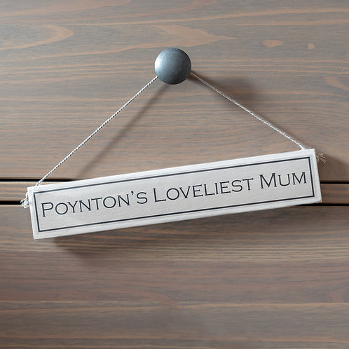 Poynton's Loveliest Mum Hanging Sign