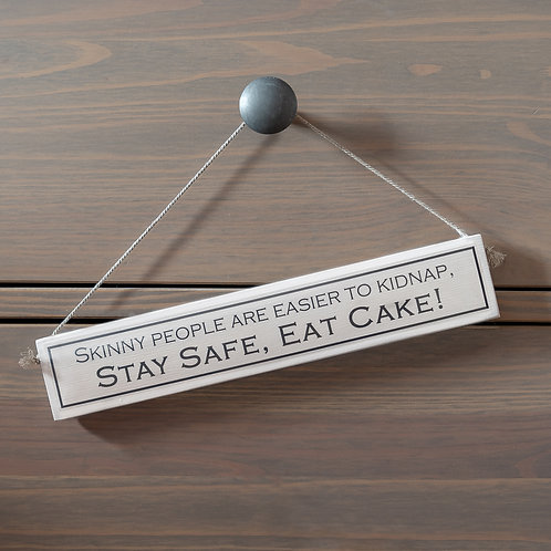 Stay Safe, Eat Cake! Hanging Sign