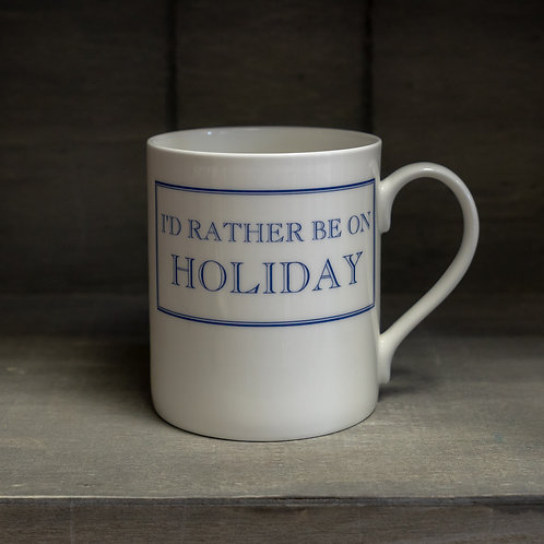 I'd Rather Be On Holiday Mug