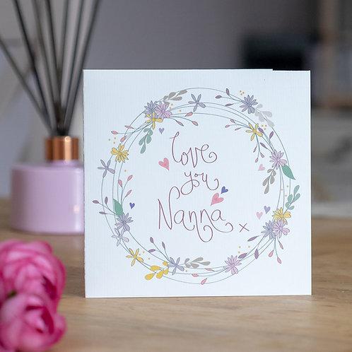 Floral Wreath 'Love You Nanna' Design Card