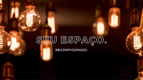 Imagem de várias lâmpadas acesas com o texto: Seu espaço. Reconfigurado.