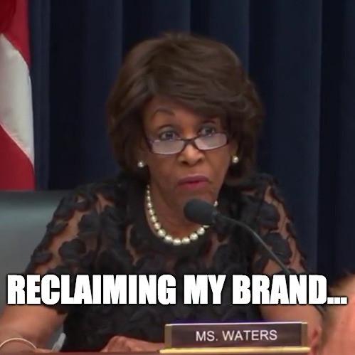 Maxine Waters personal brand meme