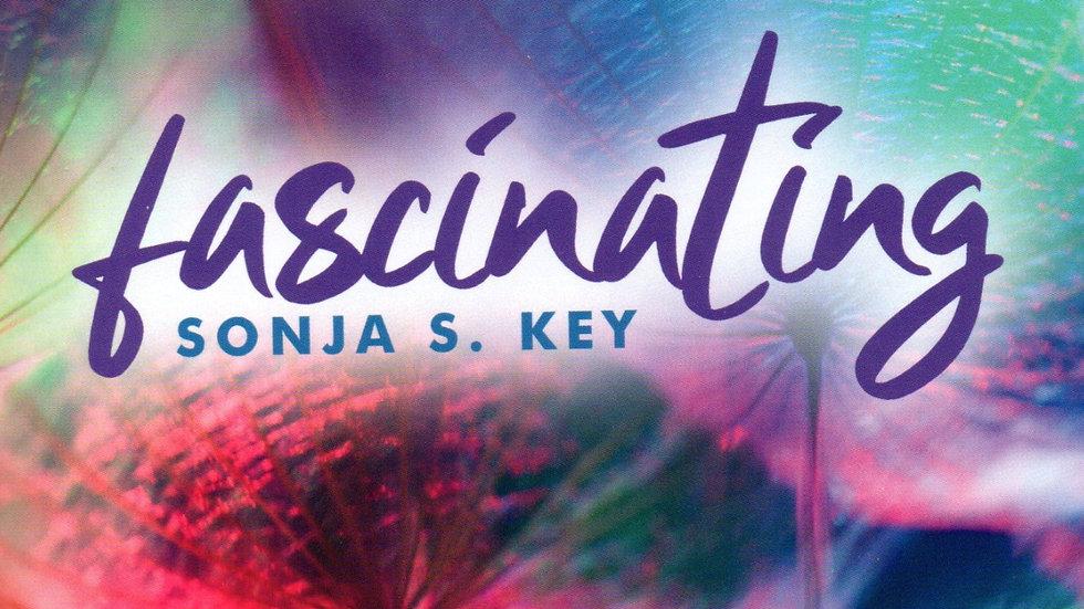 """FASCINATING"" CD - by Sonja S. Key"