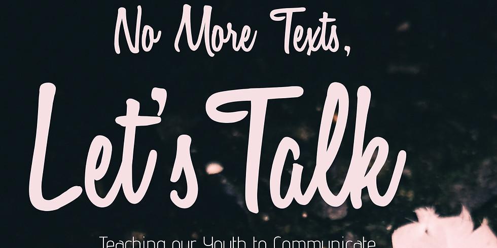 No more Texts, Let's Talk