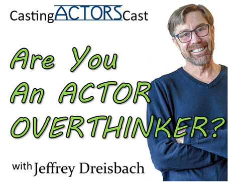 Are You ans Actor Overthinker?