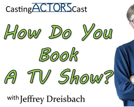 How Do You Book A TV Show?