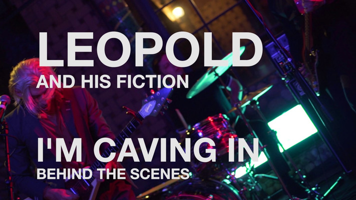 "Leopold And His Fiction ""Im Caving In"""